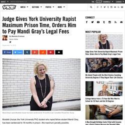Judge Gives York University Rapist Maximum Prison Time, Orders Him to Pay Mandi Gray's Legal Fees
