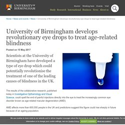 University of Birmingham develops revolutionary eye drops to treat age-related blindness