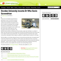 Dundee University invents Dr Who Sonic Screwdriver