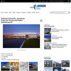 Madonna University – Franciscan Center for Science and Media / SmithGroupJJR