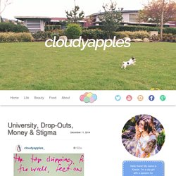 University, Drop-Outs, Money & Stigma – CloudyApples