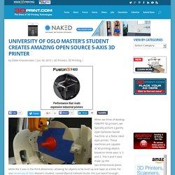 University of Oslo Master's Student Creates Amazing Open Source 5-Axis 3D Printer