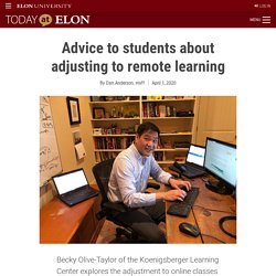 University / Today at Elon / Advice to students about adjusting to remote learning
