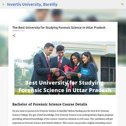 The Best University for Studying Forensic Science in Uttar Pradesh