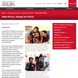 The University of Tampa - News - Make Movies. Change the World.