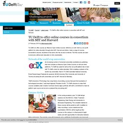 TU Delft to offer online courses in consortium with MIT and Harvard