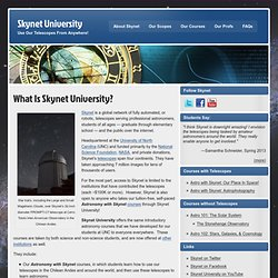 Skynet University - Use Our Telescopes From Anywhere!