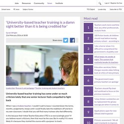 'University-based teacher training is a damn sight better than it is being credited for'