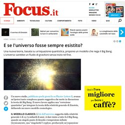 E se l'universo fosse sempre esistito? - Focus.it