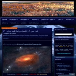 El Universo Primigenio (III): Origen del Sistema Solar