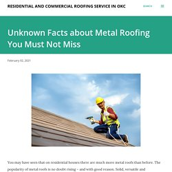 Unknown Facts about Metal Roofing You Must Not Miss