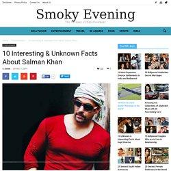 10 Unknown Facts About Salman Khan