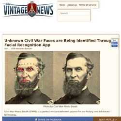 Unknown Civil War Faces are Being Identified Through Facial Recognition App