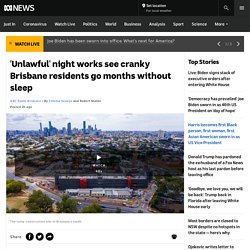 'Unlawful' night works see cranky Brisbane residents go months without sleep