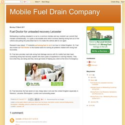 Mobile Fuel Drain Company: Fuel Doctor for unleaded recovery Leicester