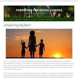 Unlearning Adultism - Parenting for Social Change