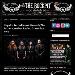 Napalm Record News: Unleash The Archers, Aether Realm, Draconian, Varg