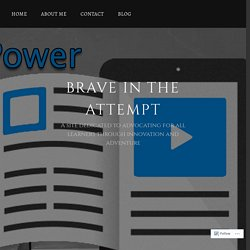 Unleash Your Students' Voices: Digital Storytelling – Brave In The Attempt