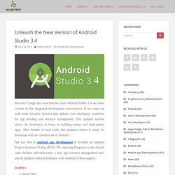 Unleash the New Version of Android Studio 3.4