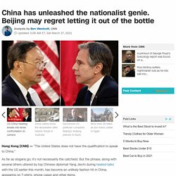 China has unleashed the nationalist genie. Beijing may regret letting it out of the bottle
