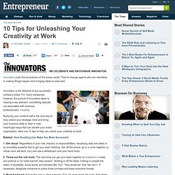 10 Tips for Unleashing Your Creativity at Work