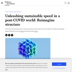 Unleashing sustainable speed in a post-COVID world: Reimagine structure