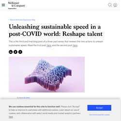 Unleashing sustainable speed in a post-COVID world: Reshape talent