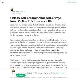 Unless You Are Immortal You Always Need Online Life Insurance Plan