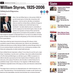 William Styron, unlikely bard of depression. - By Nell Casey