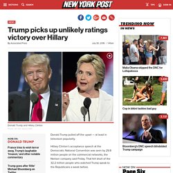 Trump picks up unlikely ratings victory over Hillary