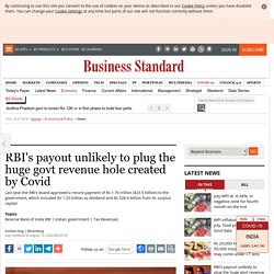 RBI's payout unlikely to plug the huge govt revenue hole created by Covid
