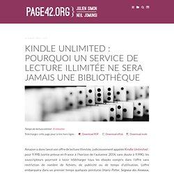 Kindle Unlimited : pourquoi un service de lecture illimitée ne sera jamais une bibliothèque