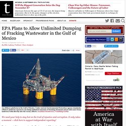 EPA Plans to Allow Unlimited Dumping of Fracking Wastewater in the Gulf of Mexico