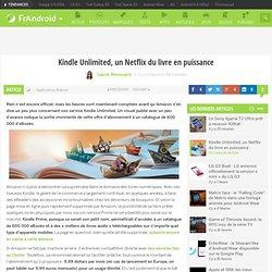 Kindle Unlimited, un Netflix du livre en puissance