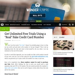 """How to Get Unlimited Free Trials Using a """"Real"""" Fake Credit Card Number « Null Byte"""