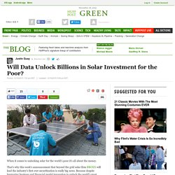 Will Data Unlock Billions in Solar Investment for the Poor?