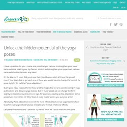 Unlock the hidden potential of the yoga poses