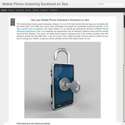 Mobile Phone Unlocking Southend on Sea: Get your Mobile Phone Unlocked in Southend on Sea