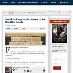 094: Unlocking Catholic Secrets of the Dead Sea Scrolls - Matthew Leonard