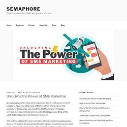 Unlocking the Power of SMS Marketing - Semaphore