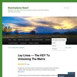 Ley Lines — The KEY To Unlocking The Matrix