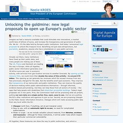 Unlocking the goldmine: new legal proposals to open up Europe's public sector « Digital Agenda Commissioner – Neelie Kroes