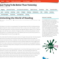 Unlocking the World of Reading – Just Trying To Be Better Than Yesterday