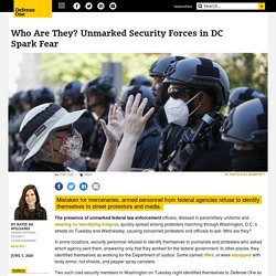 Who Are They? Unmarked Security Forces in DC Spark Fear