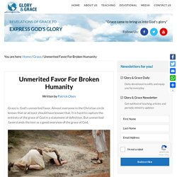 Unmerited Favor For Broken Humanity – Glory & Grace
