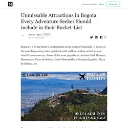 Unmissable Attractions in Bogota Every Adventure Seeker Should include in their Bucket-List