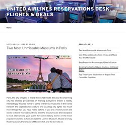 Two Most Unmissable Museums in Paris – United Airlines Reservations Desk, Flights & Deals