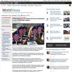 Bradley Manning: U.S. blocks U.N. from unmonitored access to WikiLeaks suspect - BlogPost