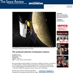 The unnatural selection of planetary missions