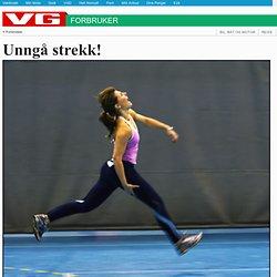 Unngå strekk! - VG Nett om Treningstips